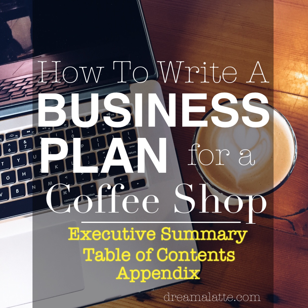 Coffee Shop Business Plan Executive Summary DreamaLatte